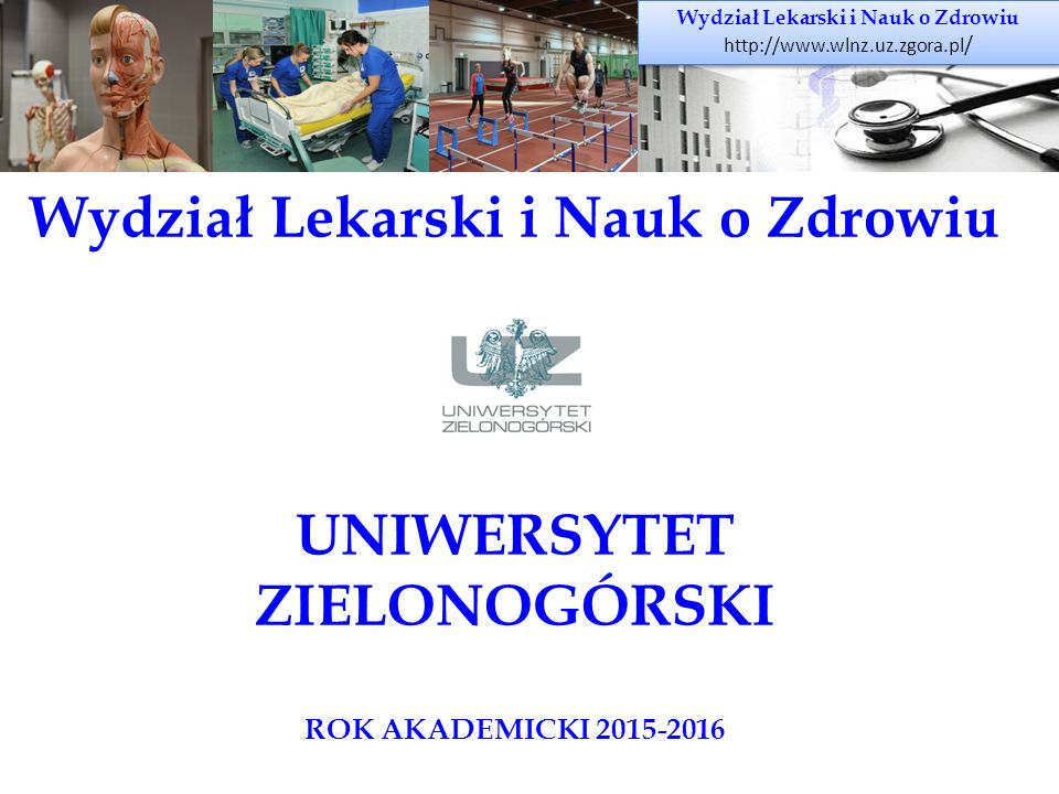 Wydział Lekarski i Nauk o Zdrowiu WYDZIAŁ LEKARSKI I NAUK O ZDROWIU