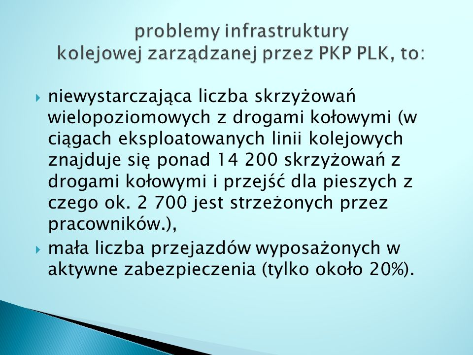 problemy infrastruktury kolejowej zarządzanej przez PKP PLK, to: