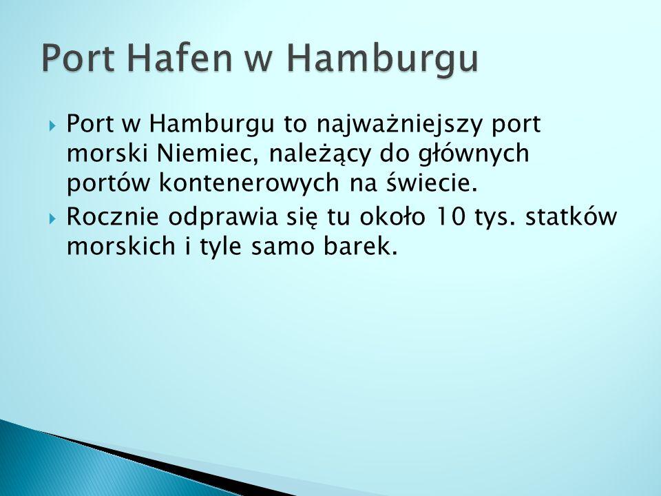 Port Hafen w Hamburgu Port w Hamburgu to najważniejszy port morski Niemiec, należący do głównych portów kontenerowych na świecie.