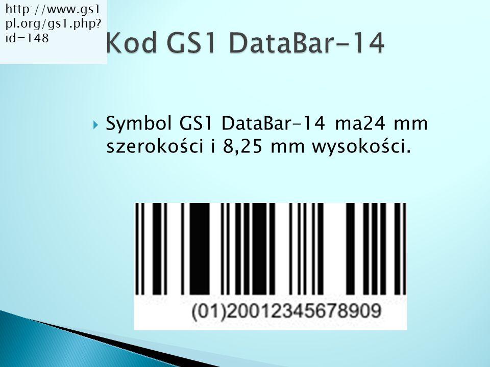 http://www.gs1pl.org/gs1.php id=148 Kod GS1 DataBar-14. Symbol GS1 DataBar-14 ma24 mm szerokości i 8,25 mm wysokości.