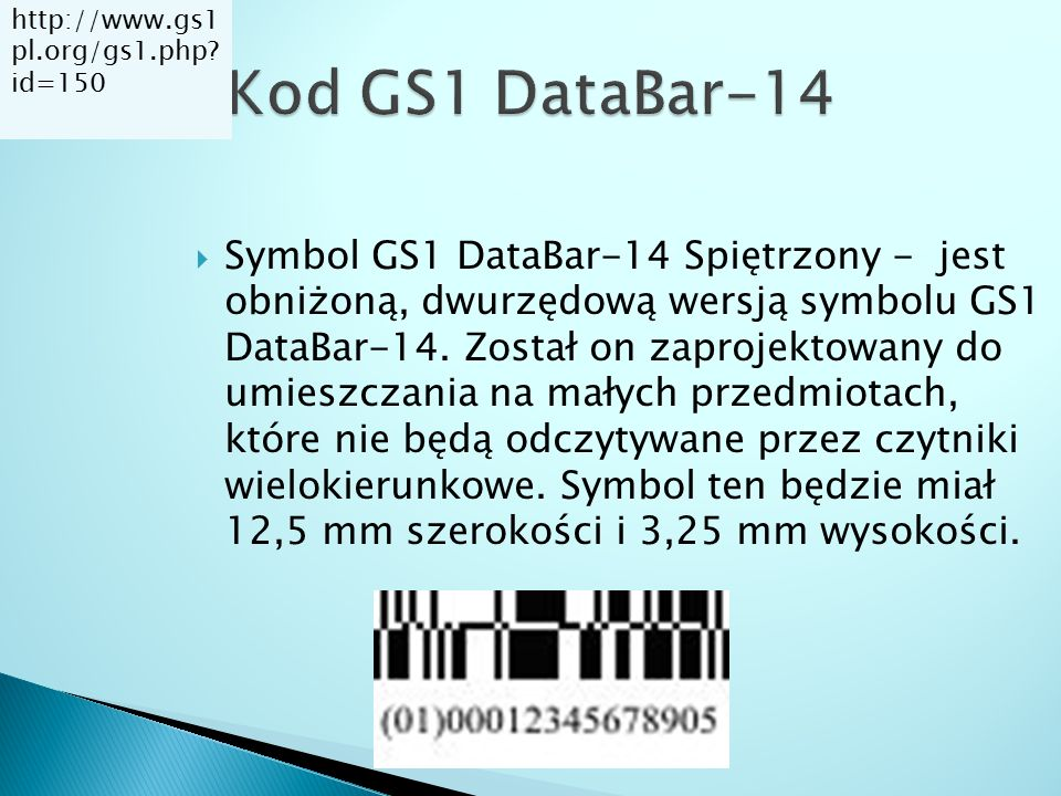 http://www.gs1pl.org/gs1.php id=150 Kod GS1 DataBar-14.