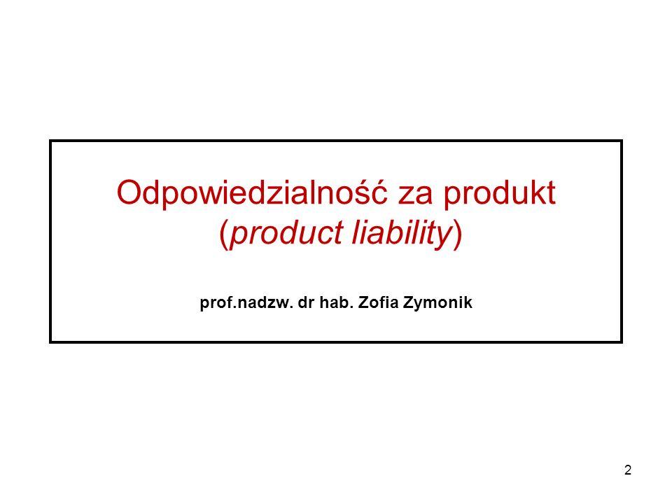 Odpowiedzialność za produkt (product liability) prof. nadzw. dr hab