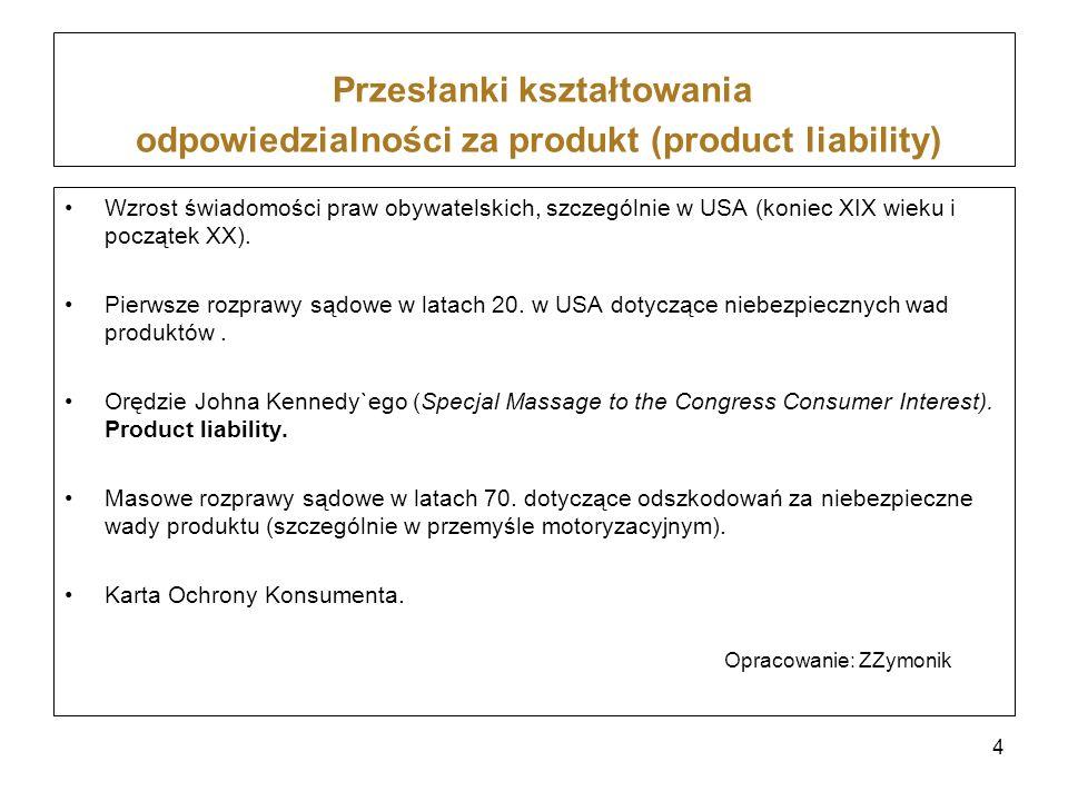 Przesłanki kształtowania odpowiedzialności za produkt (product liability)