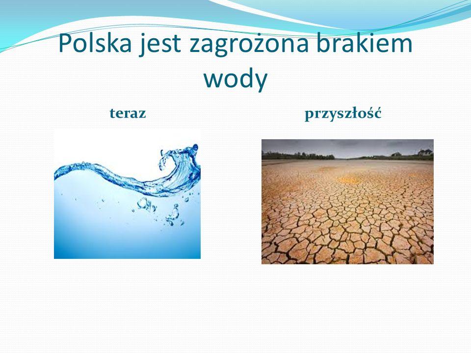 Polska jest zagrożona brakiem wody
