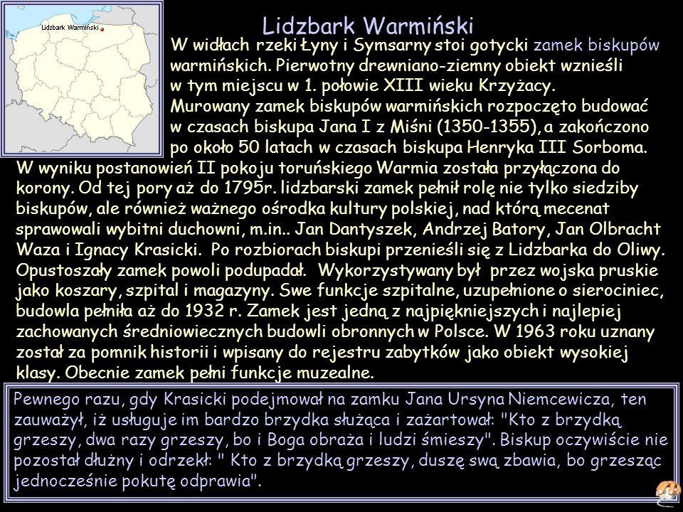 Lidzbark Warmiński W widłach rzeki Łyny i Symsarny stoi gotycki zamek biskupów warmińskich. Pierwotny drewniano-ziemny obiekt wznieśli.