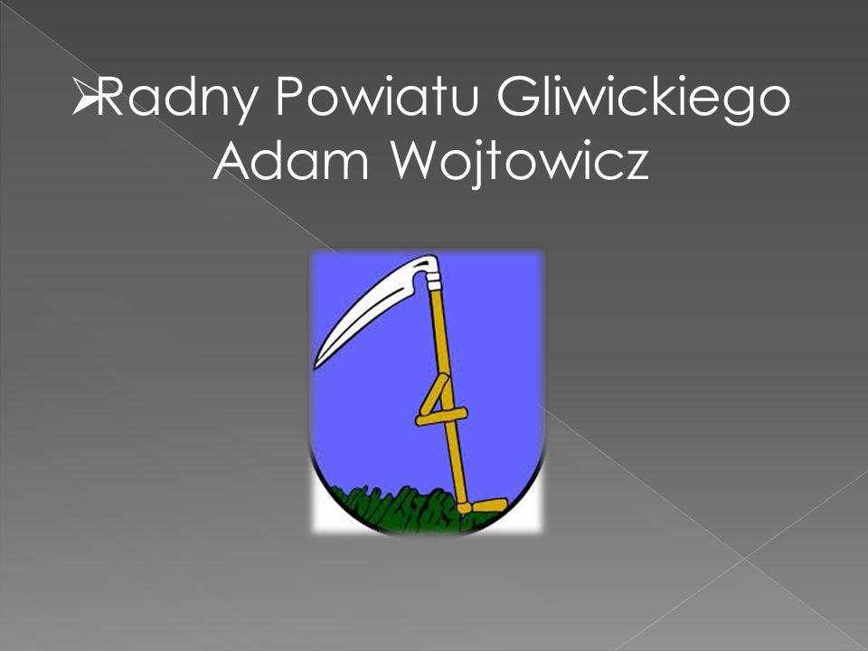 Radny Powiatu Gliwickiego Adam Wojtowicz