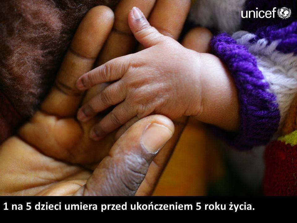 1 na 5 dzieci umiera przed ukończeniem 5 roku życia.