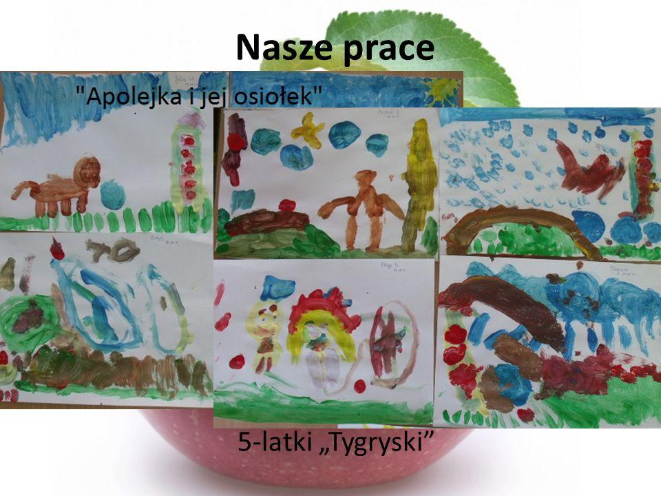 """Nasze prace 5-latki """"Tygryski"""