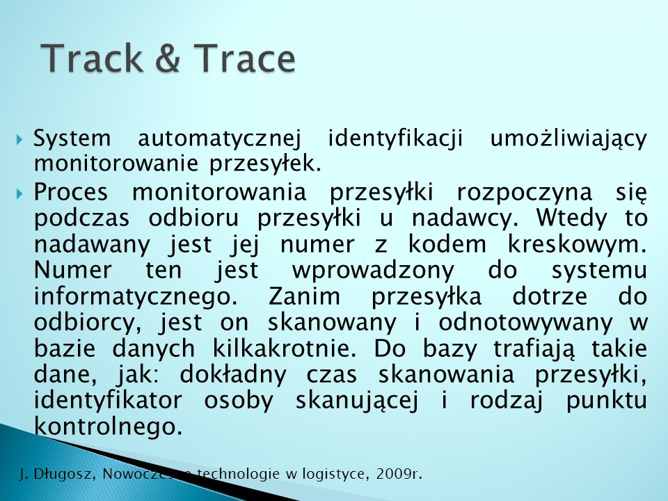 Track & Trace System automatycznej identyfikacji umożliwiający monitorowanie przesyłek.