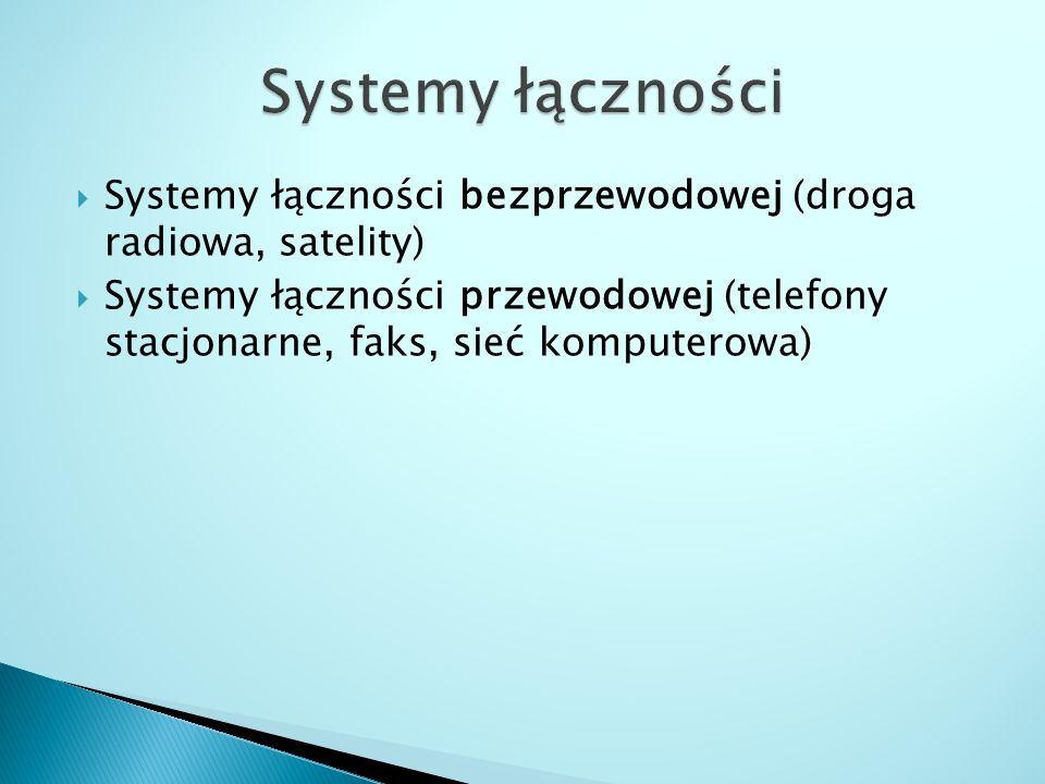 Systemy łączności Systemy łączności bezprzewodowej (droga radiowa, satelity)