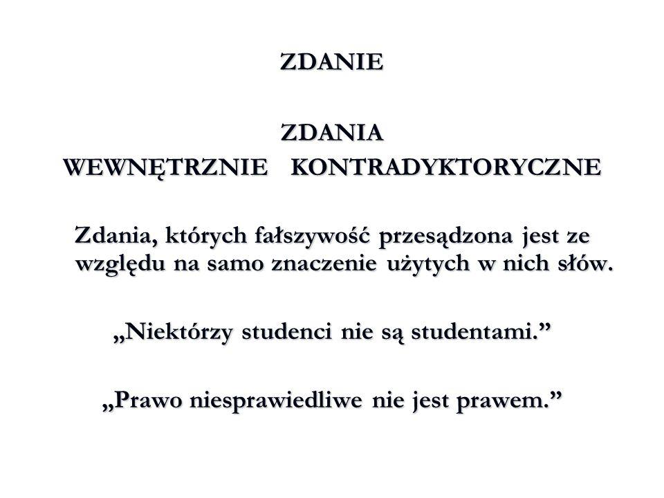 """WEWNĘTRZNIE KONTRADYKTORYCZNE """"Niektórzy studenci nie są studentami."""