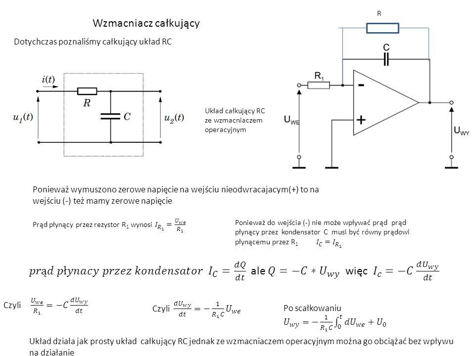 R Wzmacniacz całkujący. Dotychczas poznaliśmy całkujący układ RC. Układ całkujący RC ze wzmacniaczem operacyjnym.