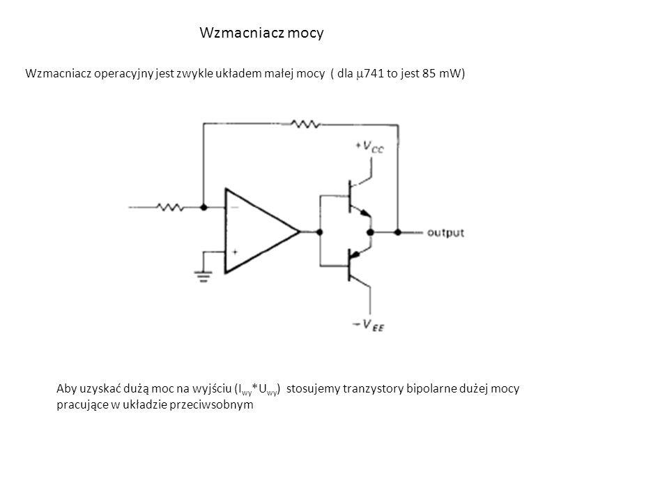 Wzmacniacz mocy Wzmacniacz operacyjny jest zwykle układem małej mocy ( dla 741 to jest 85 mW)