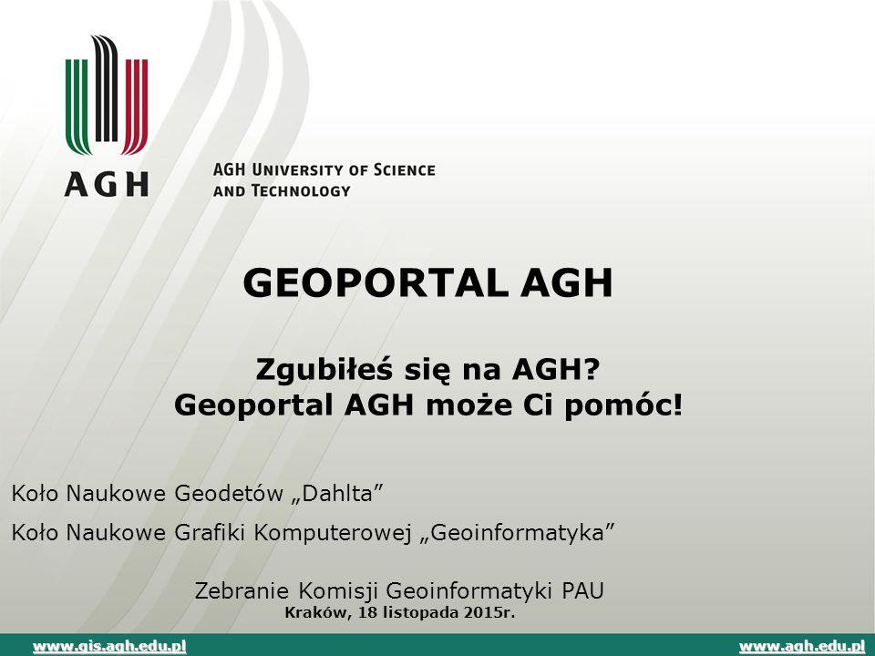 GEOPORTAL AGH Zgubiłeś się na AGH Geoportal AGH może Ci pomóc!