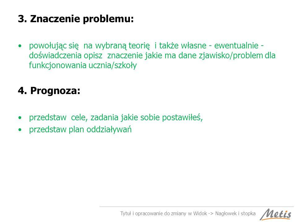 3. Znaczenie problemu: 4. Prognoza: