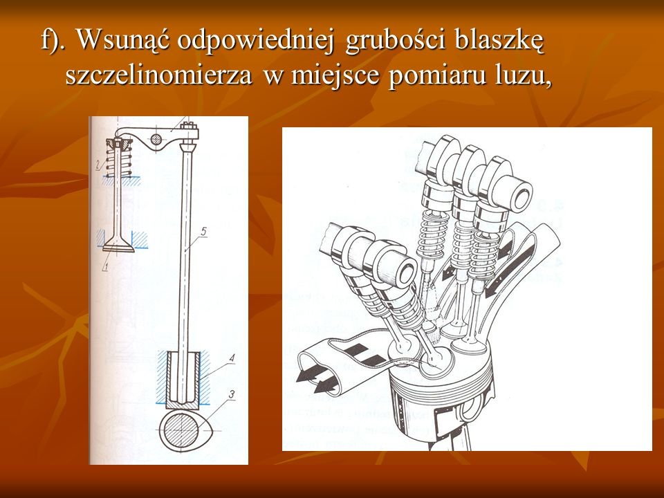 f). Wsunąć odpowiedniej grubości blaszkę szczelinomierza w miejsce pomiaru luzu,