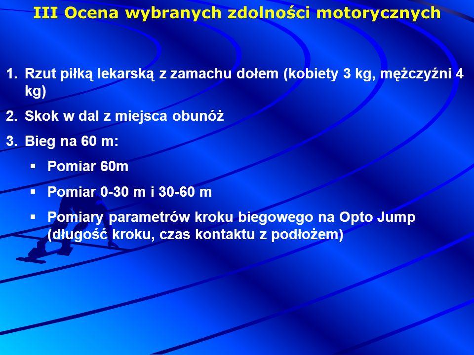 III Ocena wybranych zdolności motorycznych
