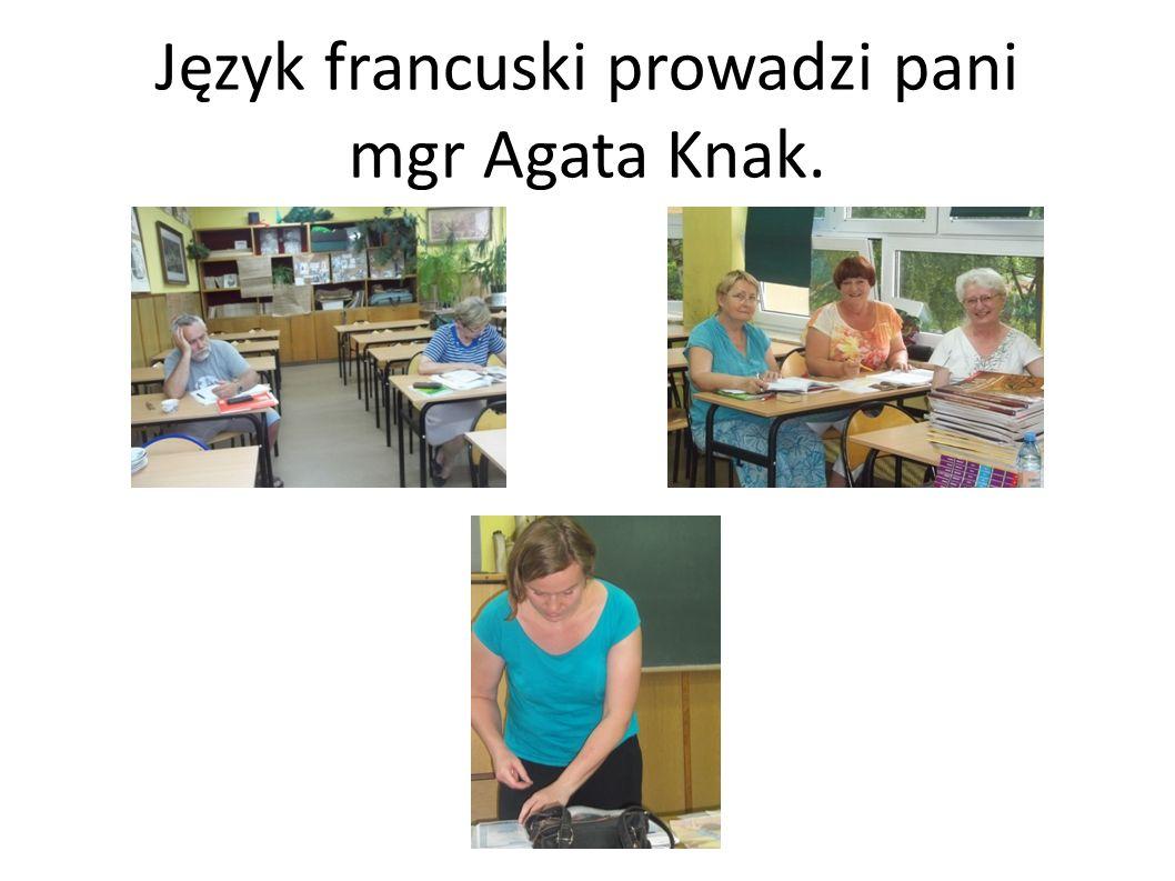 Język francuski prowadzi pani mgr Agata Knak.