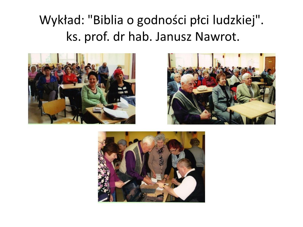 Wykład: Biblia o godności płci ludzkiej . ks. prof. dr hab