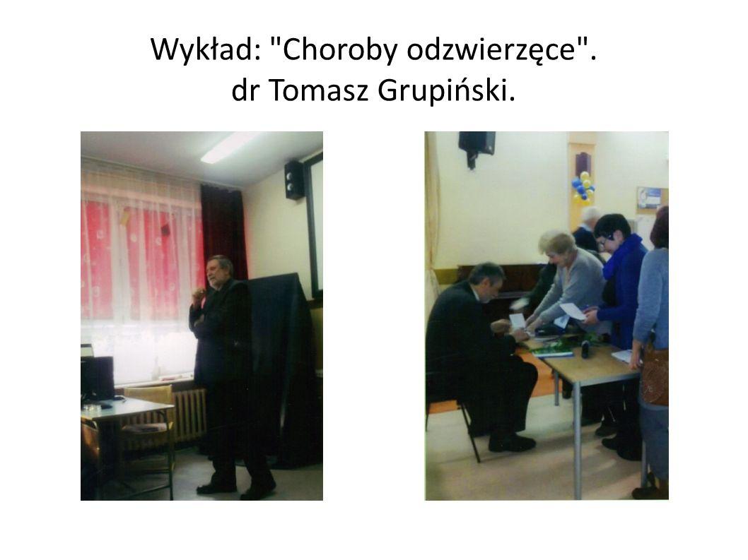 Wykład: Choroby odzwierzęce . dr Tomasz Grupiński.