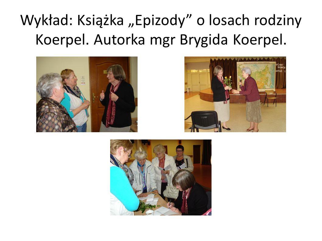 """Wykład: Książka """"Epizody o losach rodziny Koerpel"""