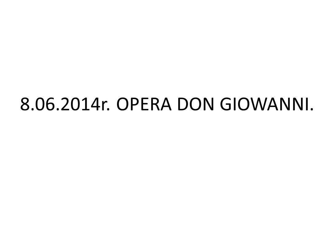 8.06.2014r. OPERA DON GIOWANNI.