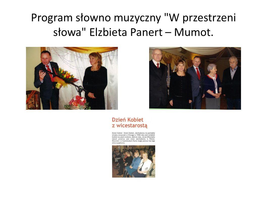 Program słowno muzyczny W przestrzeni słowa Elzbieta Panert – Mumot.
