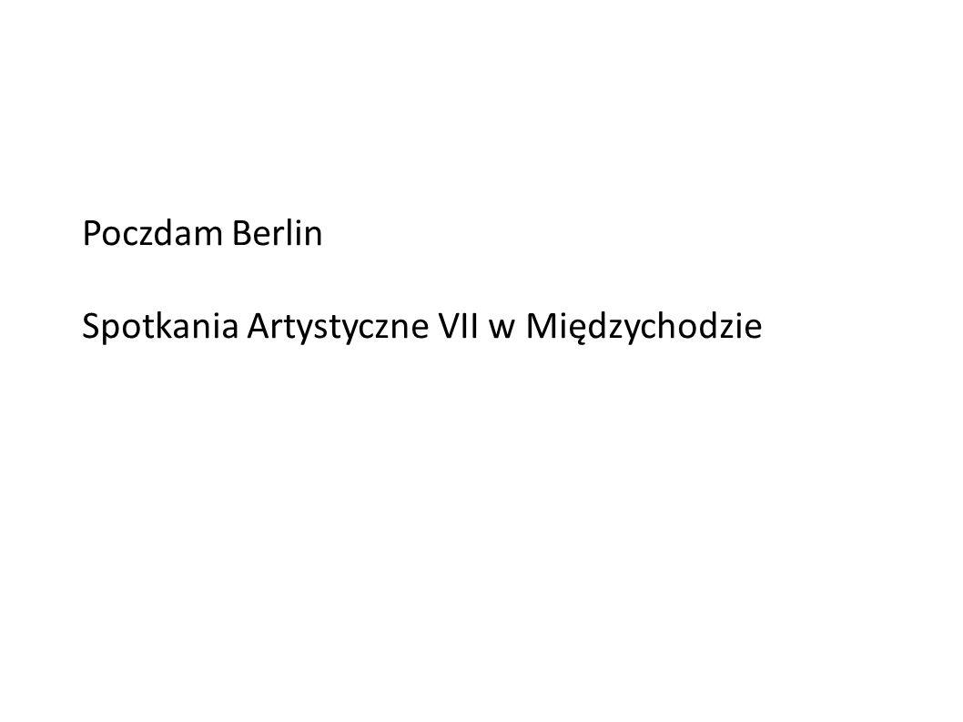 Poczdam Berlin Spotkania Artystyczne VII w Międzychodzie