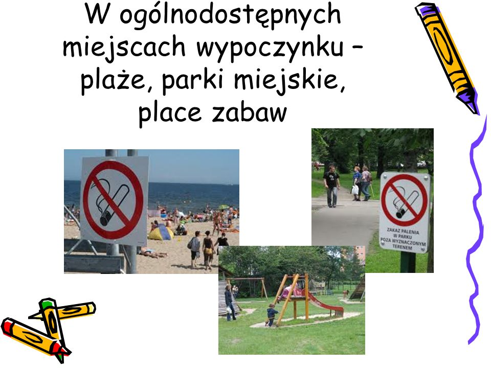 W ogólnodostępnych miejscach wypoczynku – plaże, parki miejskie, place zabaw