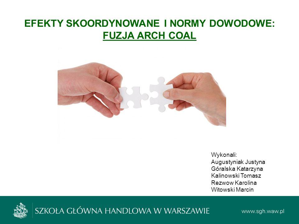 EFEKTY SKOORDYNOWANE I NORMY DOWODOWE: FUZJA ARCH COAL
