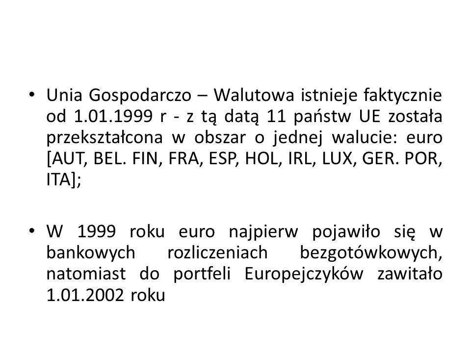 Unia Gospodarczo – Walutowa istnieje faktycznie od 1. 01