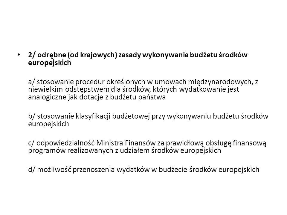 2/ odrębne (od krajowych) zasady wykonywania budżetu środków europejskich