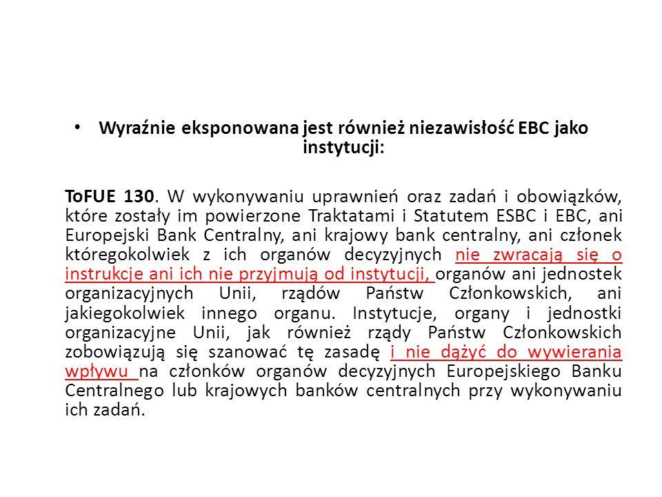 Wyraźnie eksponowana jest również niezawisłość EBC jako instytucji: