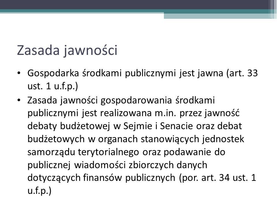 Zasada jawności Gospodarka środkami publicznymi jest jawna (art. 33 ust. 1 u.f.p.)