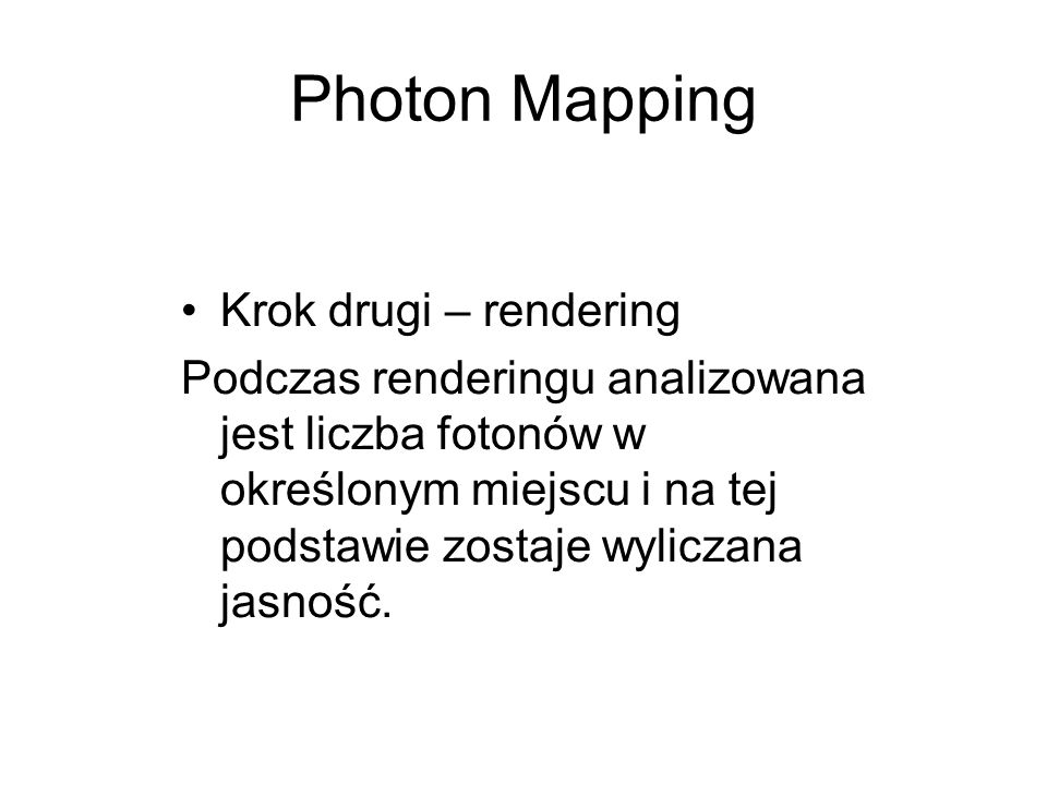 Photon Mapping Krok drugi – rendering