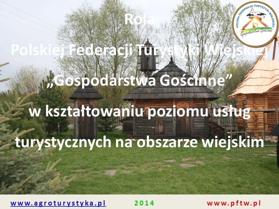 """Polskiej Federacji Turystyki Wiejskiej """"Gospodarstwa Gościnne"""