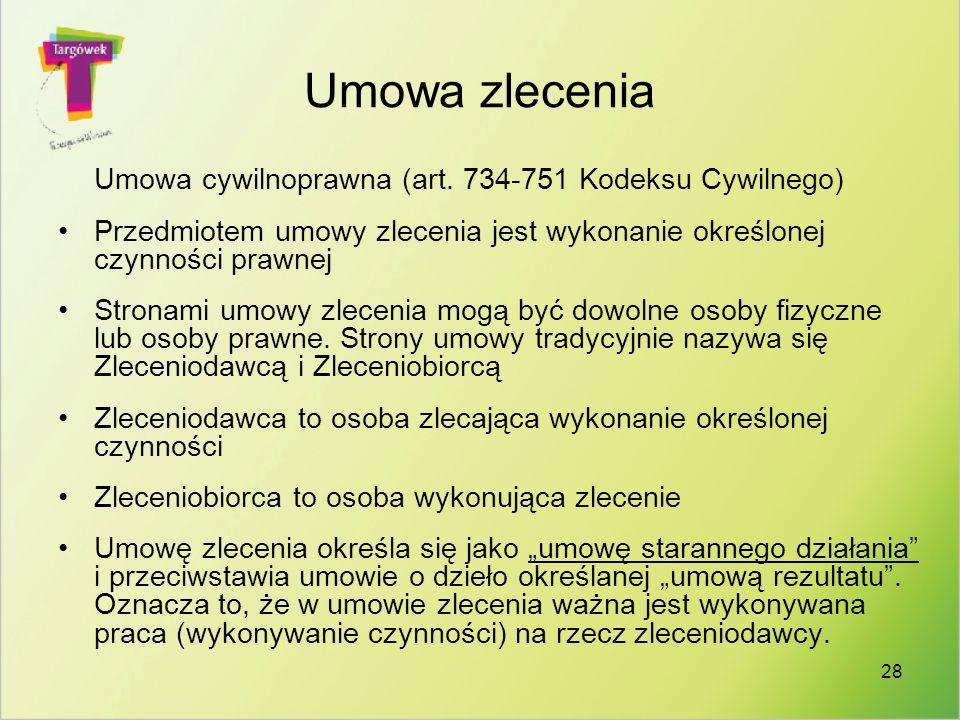 Umowa zlecenia Umowa cywilnoprawna (art. 734-751 Kodeksu Cywilnego)