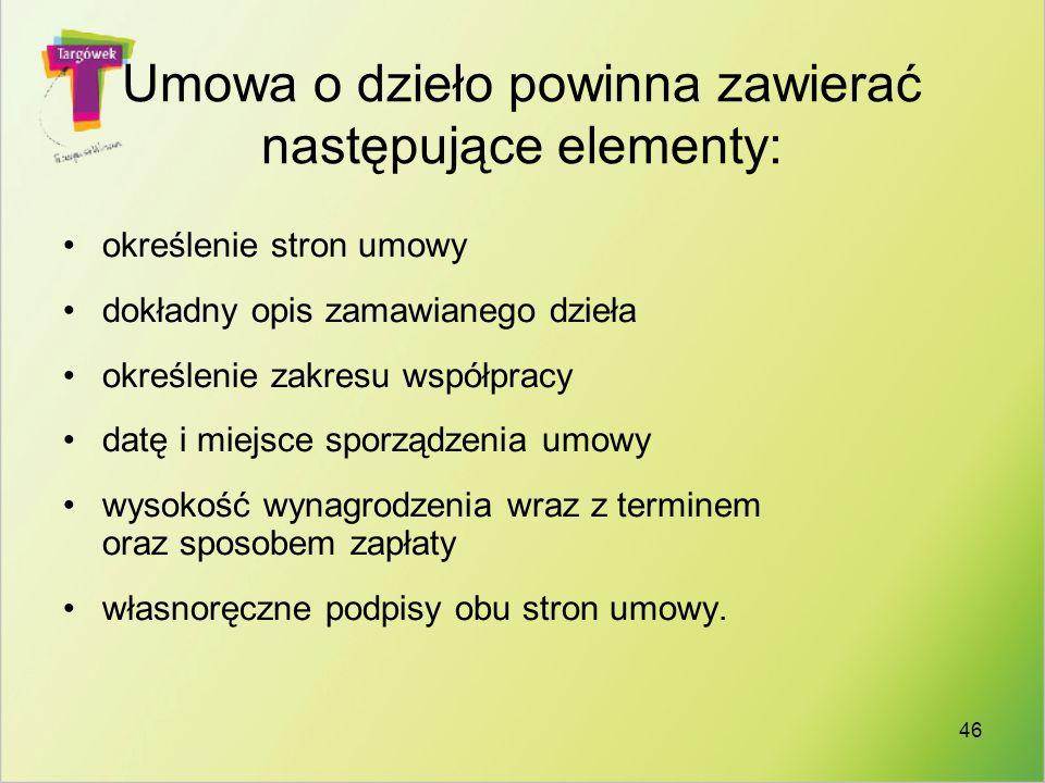 Umowa o dzieło powinna zawierać następujące elementy: