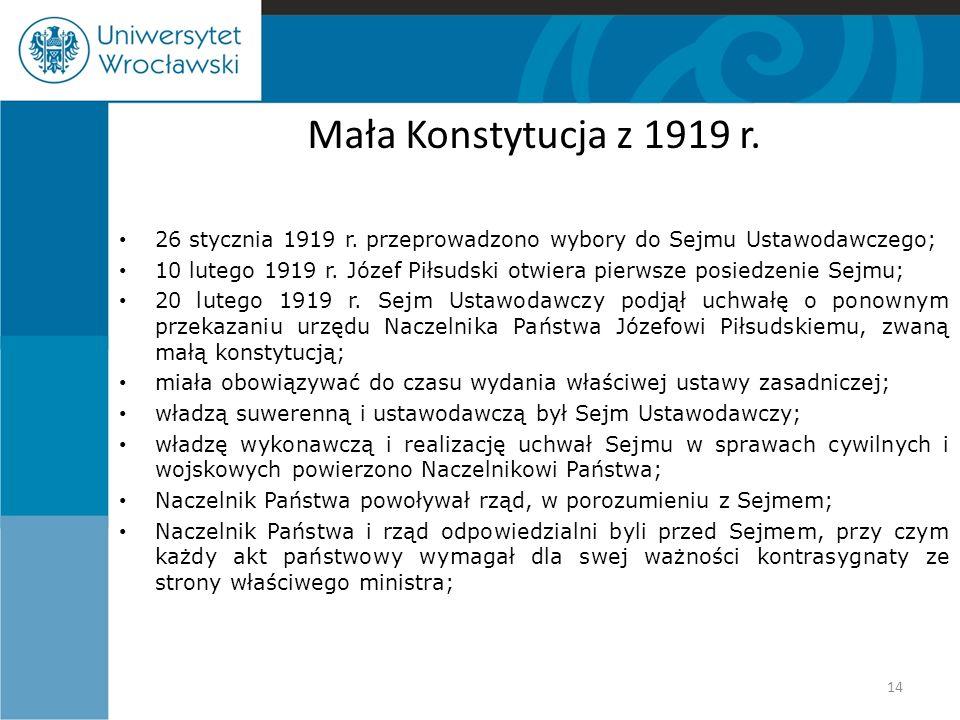Mała Konstytucja z 1919 r. 26 stycznia 1919 r. przeprowadzono wybory do Sejmu Ustawodawczego;