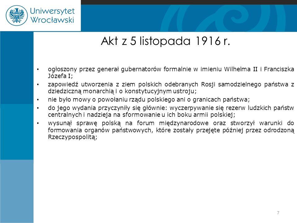 Akt z 5 listopada 1916 r. ogłoszony przez generał gubernatorów formalnie w imieniu Wilhelma II i Franciszka Józefa I;