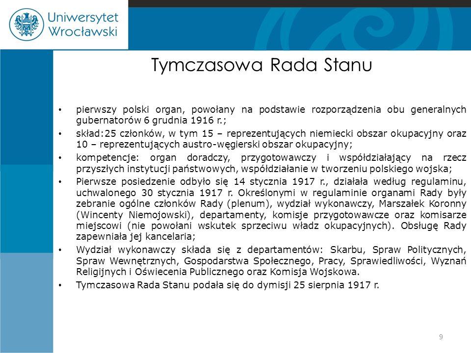 Tymczasowa Rada Stanu pierwszy polski organ, powołany na podstawie rozporządzenia obu generalnych gubernatorów 6 grudnia 1916 r.;