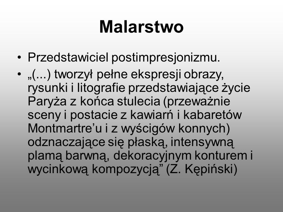 Malarstwo Przedstawiciel postimpresjonizmu.