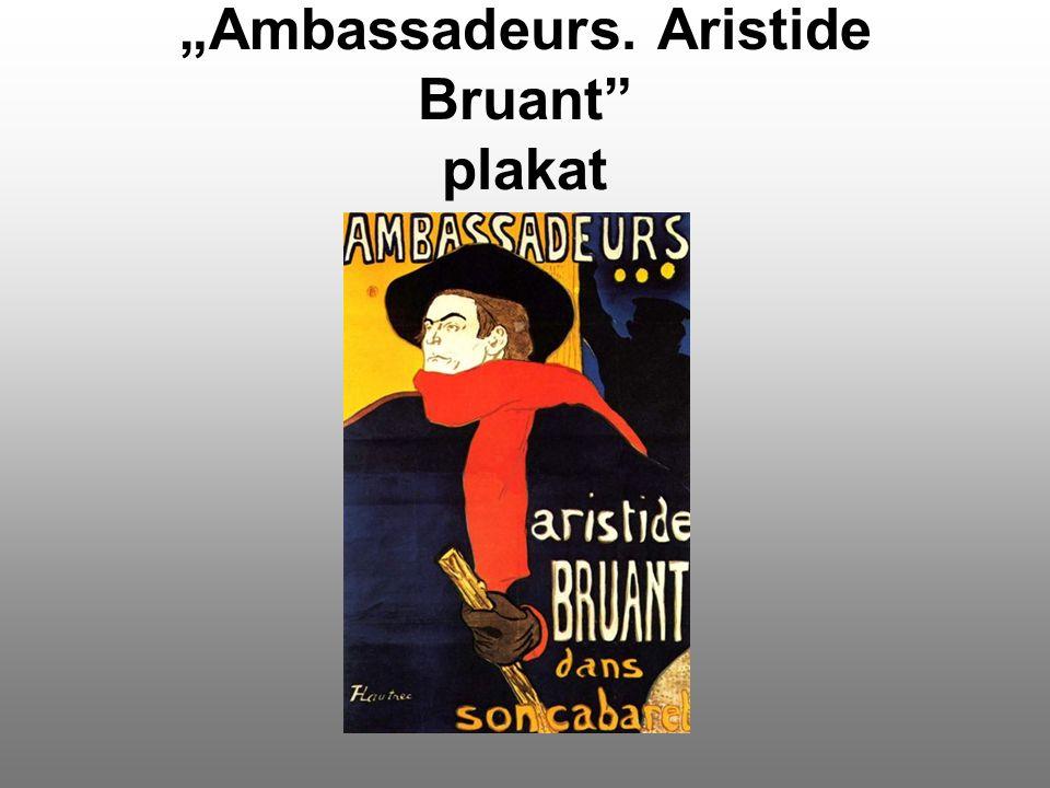 """Ambassadeurs. Aristide Bruant plakat"
