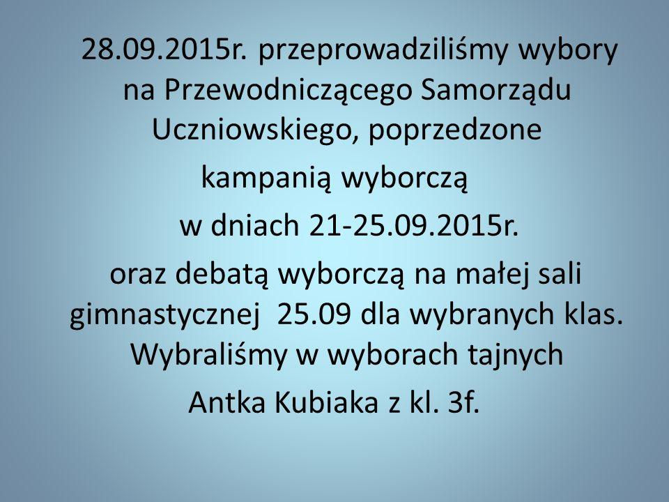 28.09.2015r. przeprowadziliśmy wybory na Przewodniczącego Samorządu Uczniowskiego, poprzedzone