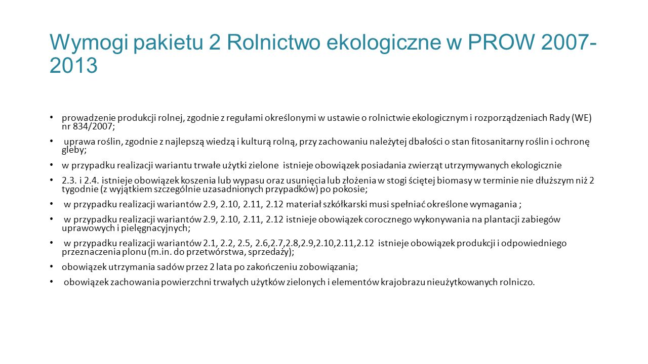 Wymogi pakietu 2 Rolnictwo ekologiczne w PROW 2007-2013