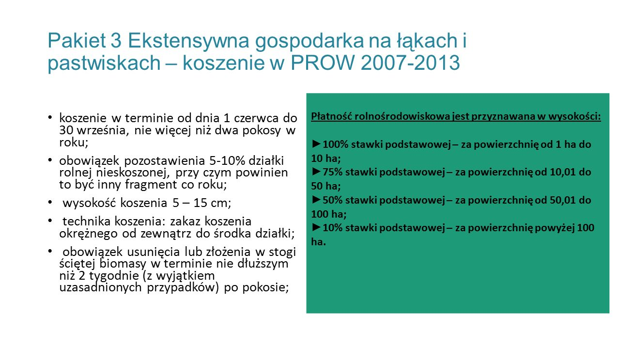 Pakiet 3 Ekstensywna gospodarka na łąkach i pastwiskach – koszenie w PROW 2007-2013