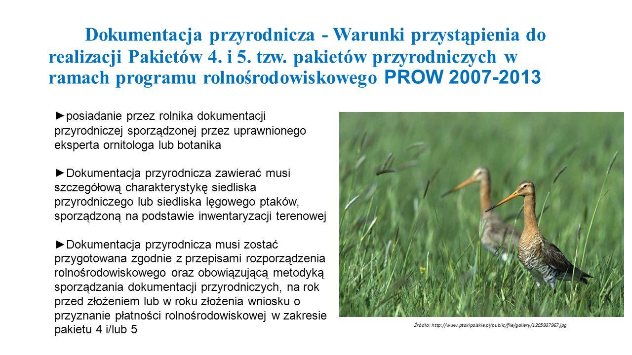 Dokumentacja przyrodnicza - Warunki przystąpienia do realizacji Pakietów 4. i 5. tzw. pakietów przyrodniczych w ramach programu rolnośrodowiskowego PROW 2007-2013