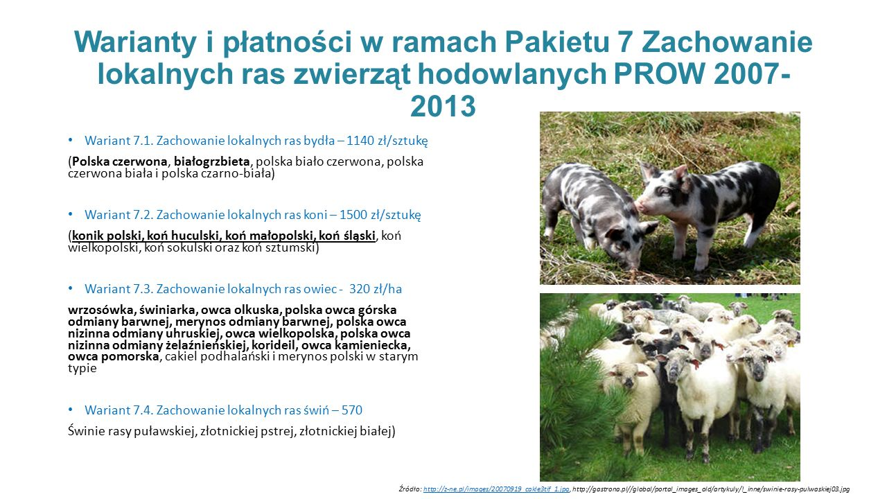 Warianty i płatności w ramach Pakietu 7 Zachowanie lokalnych ras zwierząt hodowlanych PROW 2007-2013