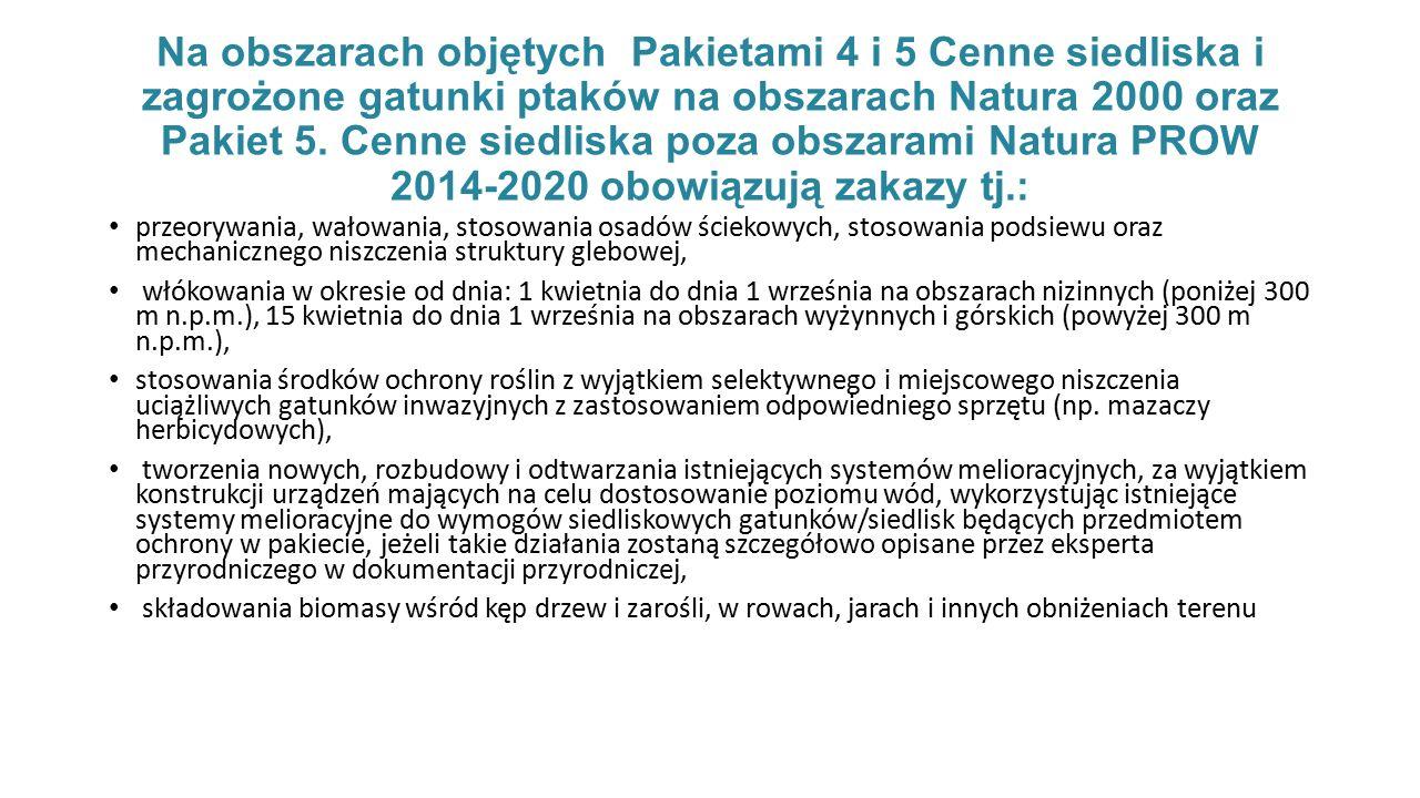 Na obszarach objętych Pakietami 4 i 5 Cenne siedliska i zagrożone gatunki ptaków na obszarach Natura 2000 oraz Pakiet 5. Cenne siedliska poza obszarami Natura PROW 2014-2020 obowiązują zakazy tj.: