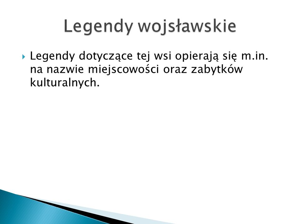 Legendy wojsławskie Legendy dotyczące tej wsi opierają się m.in.